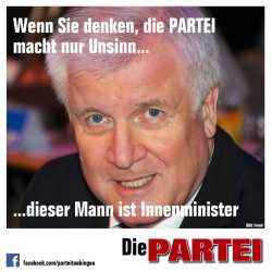 Heimat Horst nur falls Sie denken die PARTEI macht nur Unfug, Der is Inneminister